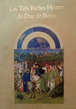 Les Tres Riches Heures Du Duc De Berry- Musee Conde, Chantilly