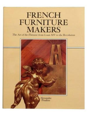 Buy French Furniture Makers The Ebeniste From Louis Xiv To The Revolution Book