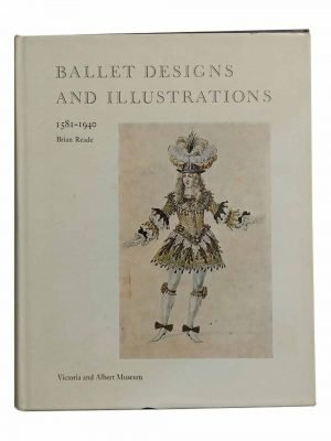 Ballet Designs and Illustrations 1581-1940 Victoria and Albert Museum