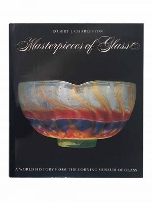 Masterpieces Of Glass, A World History From The Corning Museum Of Glass
