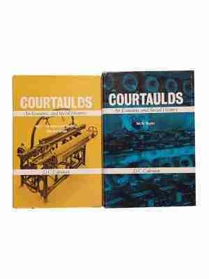 Courtaulds – An Economic & Social History 2 Volume Set