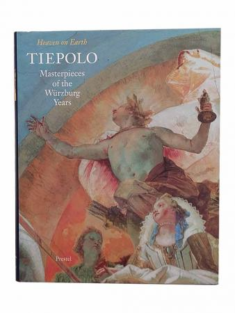 Heaven On Earth Tiepolo Masterpieces Of The Wurzburg Years